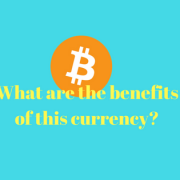 Bitcoin currency: what are the benefits?